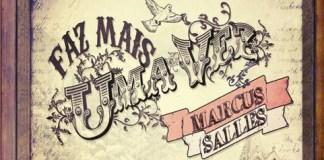 """""""Faz Mais Uma Vez"""" - novo disco de Marcus Salles"""
