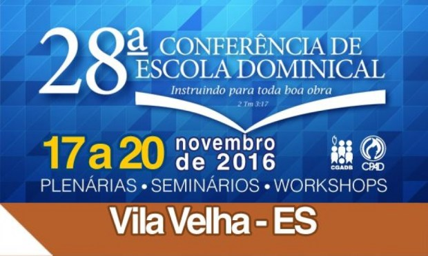 Vila Velha sedia a 28ª Conferência de Escola Dominical da CPAD