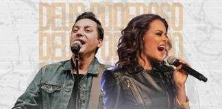 """Parceria inédita une Joe Vasconcelos e Ana Paula Valadão em """"Deus Poderoso"""""""