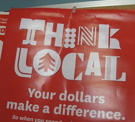 Think Local - Your Dollars Make a Difference