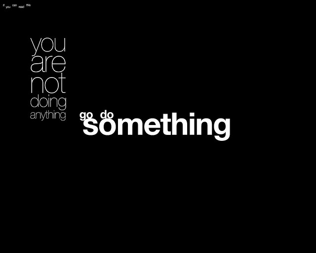 go do something