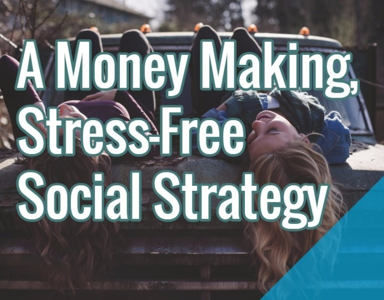 A money making stress free social strategy fandeluxe Images