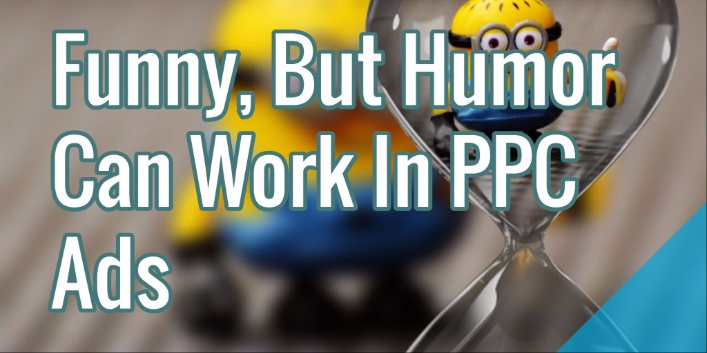 funny humor can work in ppc ads