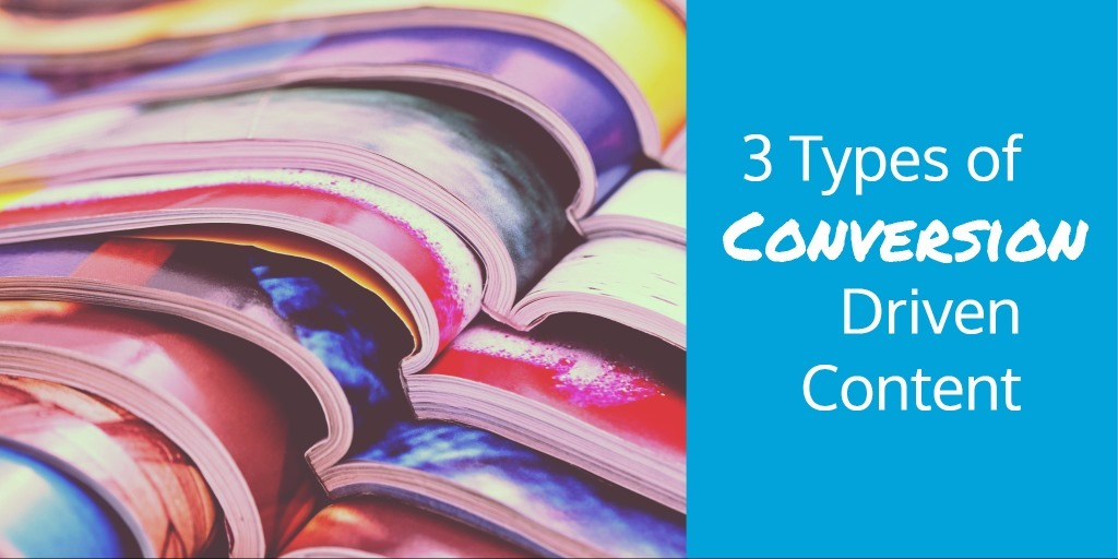 3 Types of Conversion Driven Content