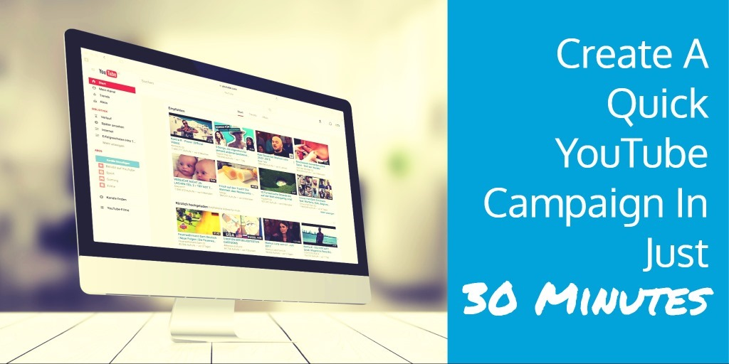 Create a quick youtube campaign in just 30 minutes youtube campaign malvernweather Images