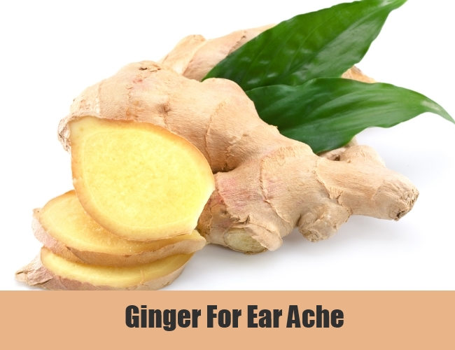 Ginger For Ear Ache