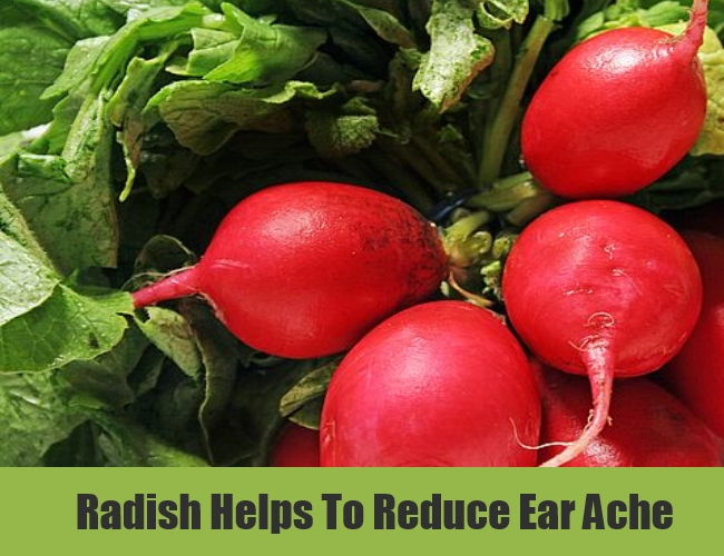 Radish Helps To Reduce Ear Ache