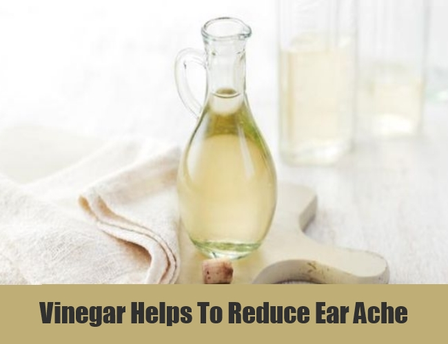 Vinegar Helps To Reduce Ear Ache