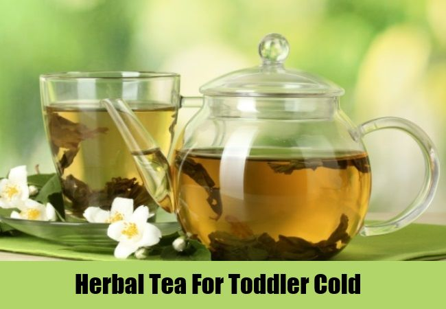 Herbal Tea For Toddler Cold
