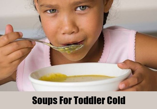 Soups For Toddler Cold