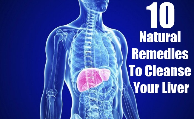 Natural Remedies To Cleanse Your Liver