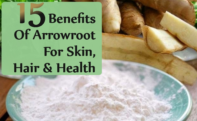 Benefits Of Arrowroot For Skin, Hair And Health