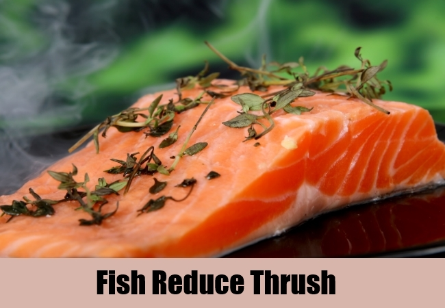 Fish Reduce Thrush