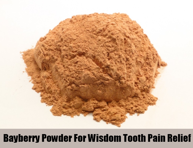 Bayberry Powder For Wisdom Tooth Pain Relief