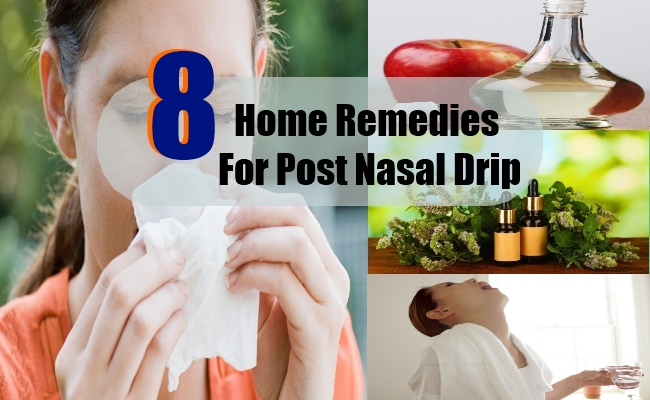 8 Home Remedies For Post Nasal Drip