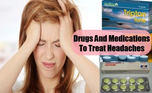 Drugs And Medications To Treat Headaches