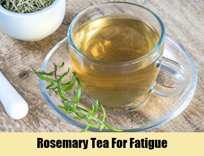 Rosemary Tea For Fatigue