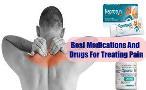 Best Medications And Drugs For Treating Pain