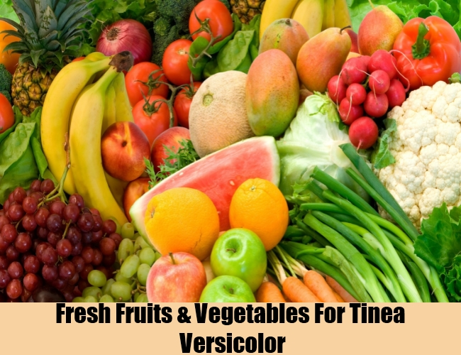 Fresh Fruits And Vegetables For Tinea Versicolor