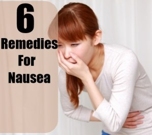 6 Remedies For Nausea