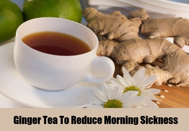 Ginger Tea To Reduce Morning Sickness
