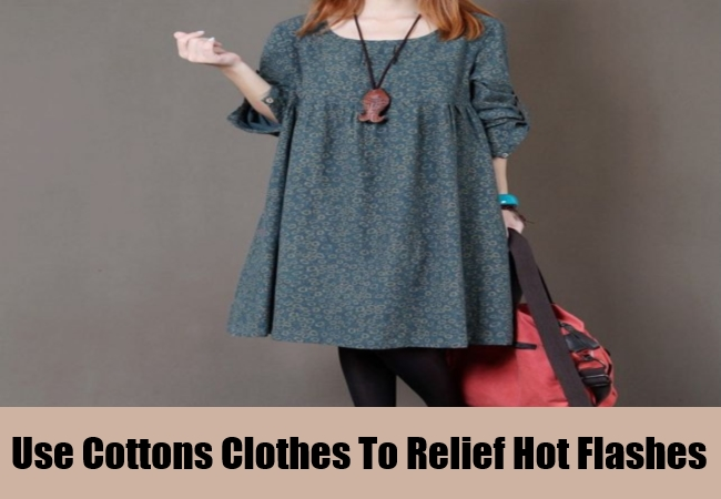 Use Cottons Clothes To Relief Hot Flashes