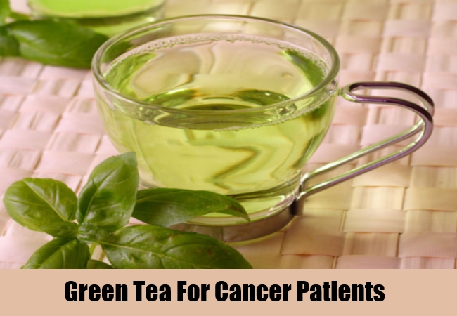 Green Tea For Cancer Patients