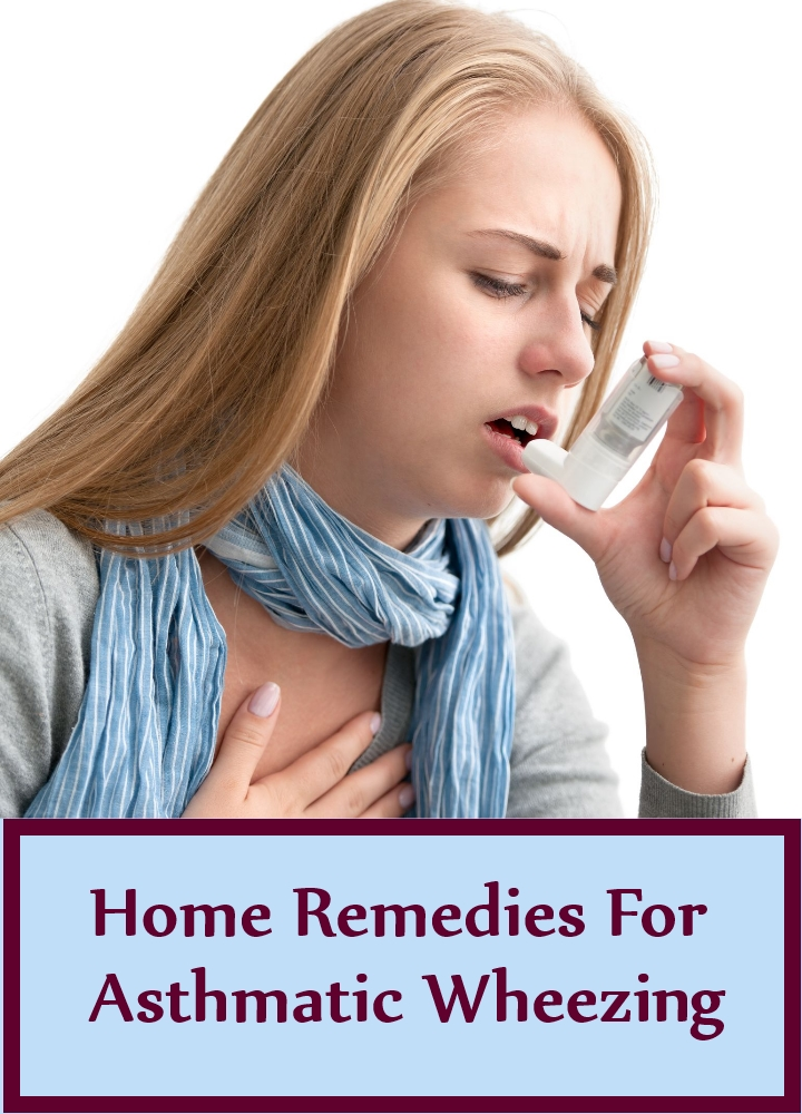 Home Remedies For Asthmatic Wheezing