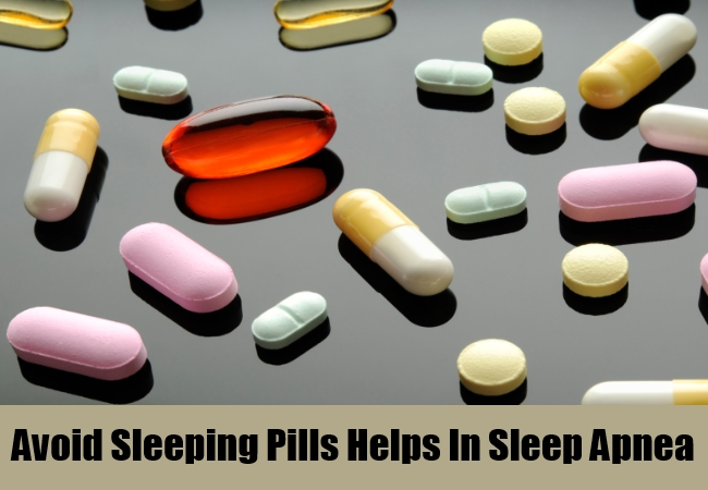 Avoid Sleeping Pills Helps In Sleep Apnea