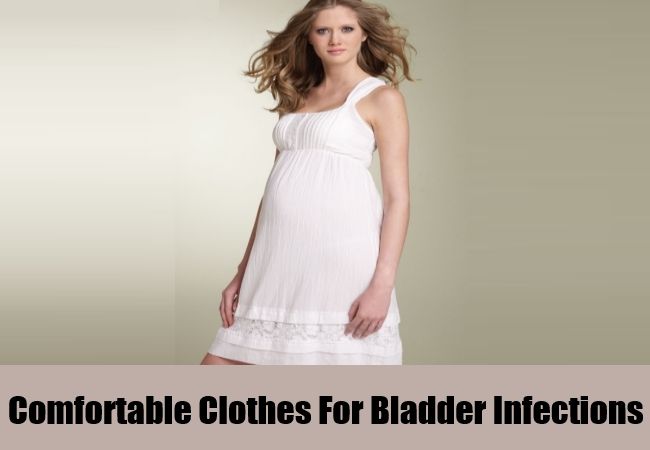 Comfortable Clothes For Bladder Infections