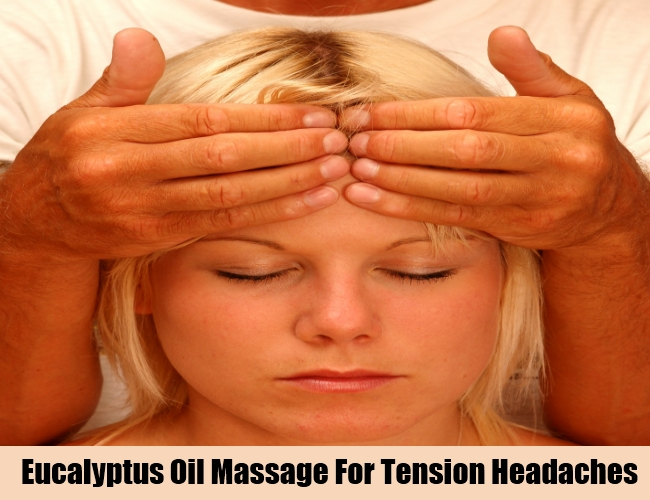 Eucalyptus Oil Massage For Tension Headaches
