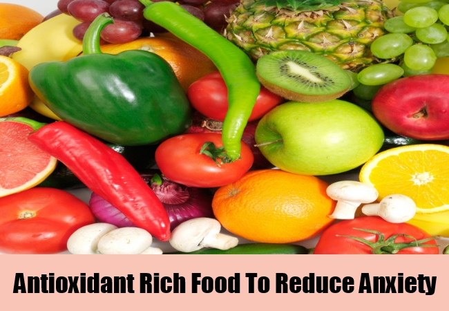 Antioxidant Rich Food To Reduce Anxiety