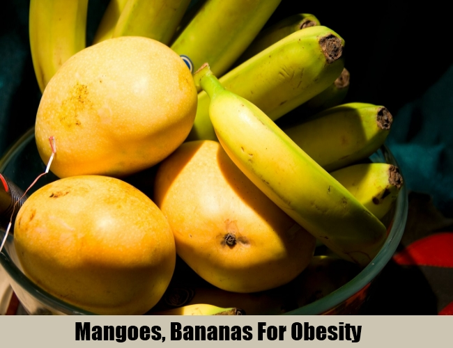 Mangoes, Bananas For Obesity