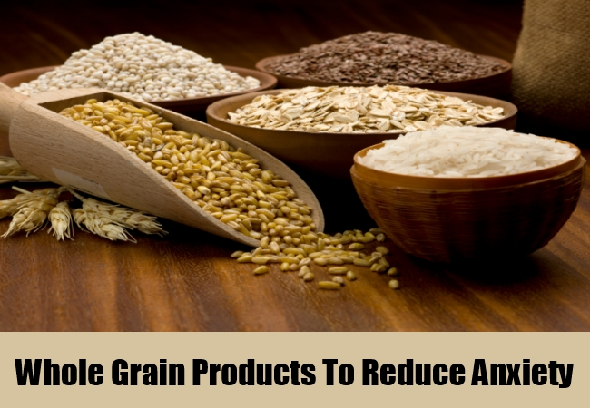 Whole Grain Products To Reduce Anxiety