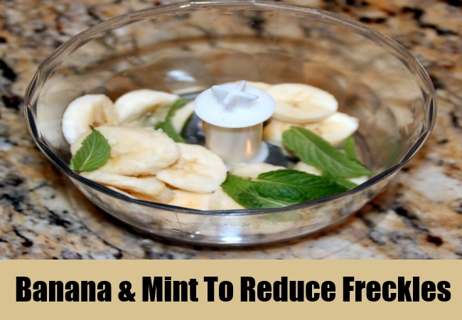 Banana & Mint To Reduce Freckles