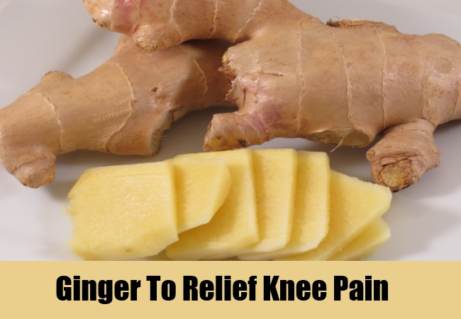 Ginger To Relief Knee Pain