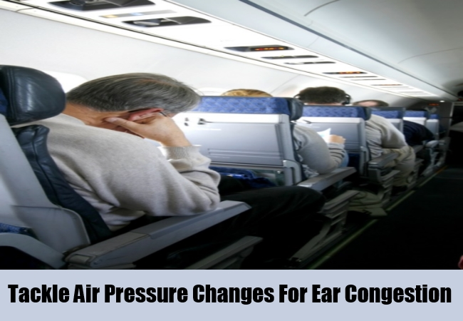 Tackle Air Pressure Changes For Ear Congestion