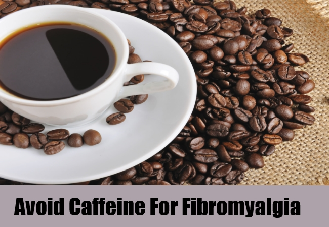 Avoid Caffeine For Fibromyalgia