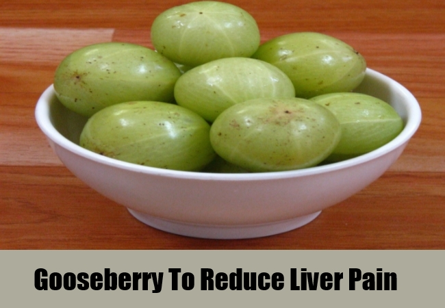 Gooseberry To Reduce Liver Pain