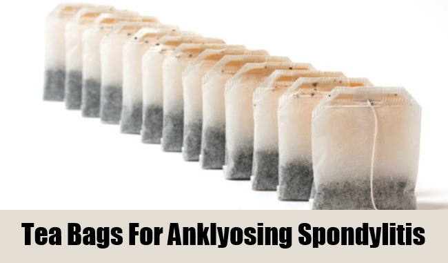 Tea Bags For Anklyosing Spondylitis