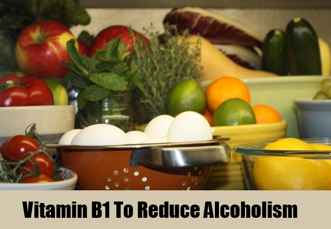 Vitamin B1 To Reduce Alcoholism