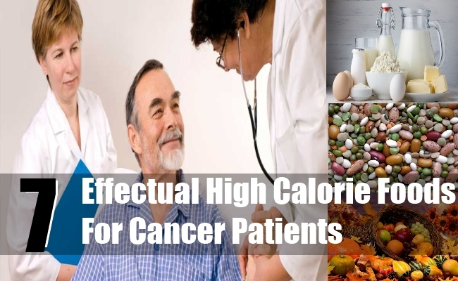 7 Top High Calorie Foods For Cancer Patients Useful Diet