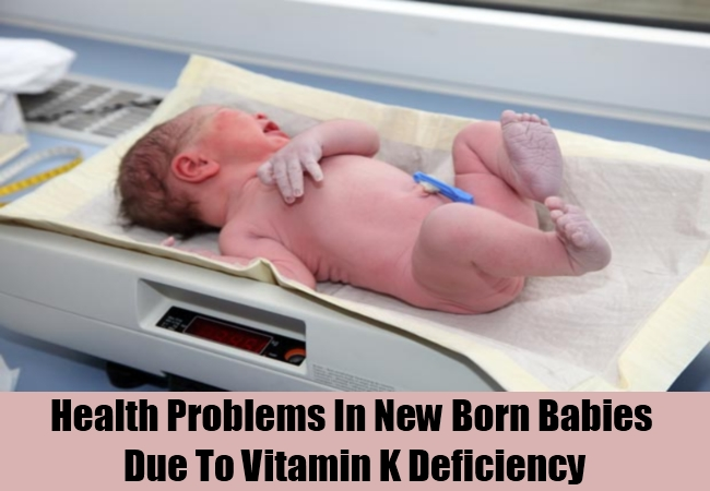 Health Problems In New Born Babies Due To Vitamin K Deficiency