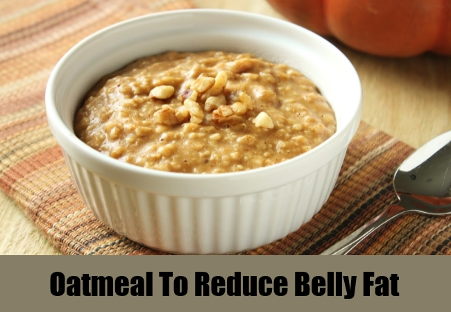 Oatmeal To Reduce Belly Fat