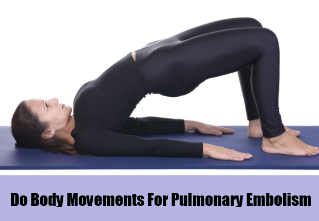 Do Body Movements For Pulmonary Embolism