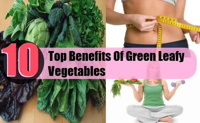 10 Top Benefits Of Green Leafy Vegetables