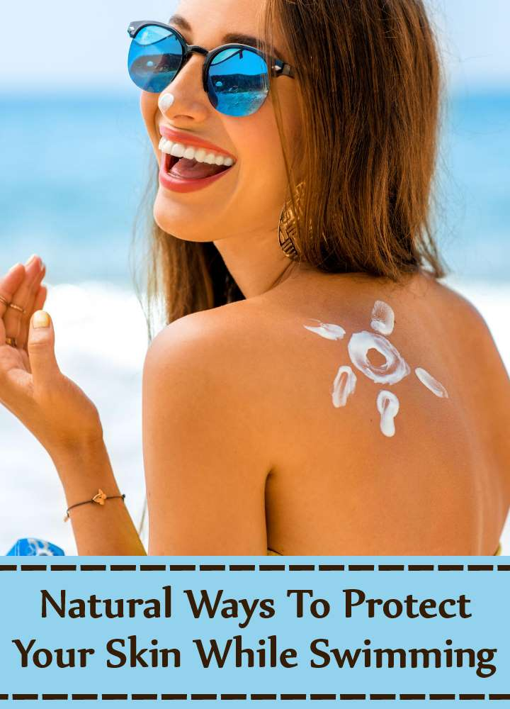 Simple And Effective Natural Ways To Protect Your Skin While Swimming
