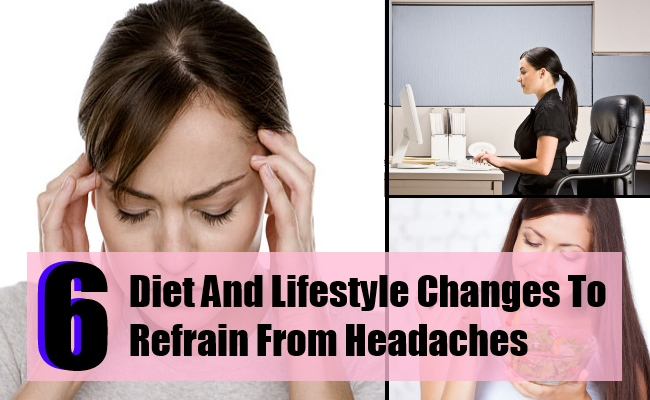 6 Diet And Lifestyle Changes To Refrain From Headaches