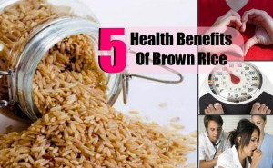 5 Amazing Health Benefits Of Brown Rice