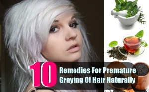 10 Best Natural Remedies For Treating Premature Graying Of Hair Naturally